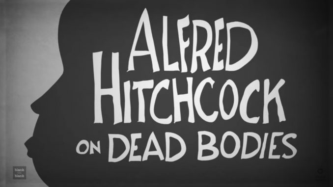 Alfred Hitchcock on Dead Bodies